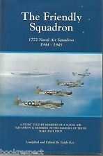 The Friendly Squadron 1772 Naval Air 1944-45 by Key 1997 Limited Edition SIGNED