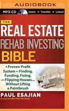 The Real Estate Rehab Investing Bible: A Proven-Profit System for Finding, Fundi