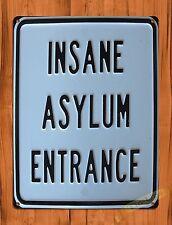 """TIN SIGN """"Insane Asylum Entrance"""" Sign Wall Decor"""