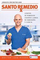 Santo remedio Cientos de remedios caseros llenos de sabiduría Doctor Juan Rivera