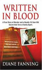 Written in Blood : A True Story of Murder and a Deadly 16-Year-Old Secret...
