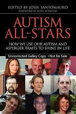 Autism All-Stars: How We Use Our Autism and Asperger Traits to Shine in Life, Au