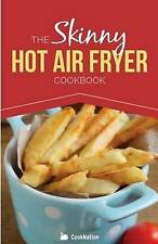 NEW The Skinny Hot Air Fryer Cookbook (Cooknation: Skinny) by Cooknation