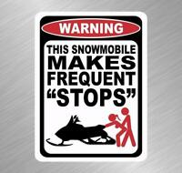 Warning Frequent Stops Vinyl Decal Sticker Snowmobile Sled Funny Arctic Cat Ski