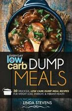 Low Carb Dump Meals : 30 Delicious Low Carb Dumb Meal Recipes for Weight...