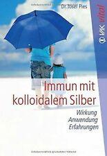 Immun mit kolloidalem Silber: Wirkung, Anwendung, Erfahr... | Buch | Zustand gut