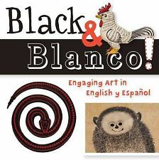 Black and Blanco! : Engaging Art in English y Español (2013, Board Book)