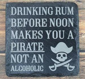 Engraved Slate Coaster - Drinking Rum makes you a pirate