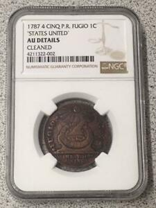 1787 FUGIO Copper STATES UNITED 4 CINQUE PR NGC AU 1C BEN FRANKLIN Cent