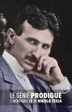 Le Génie Prodigue : l'incroyable Vie de Nikola Tesla by John O'Neill (2015,...