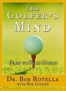 Golfer's Mind - Hardcover By Rotella, Dr. Bob - GOOD