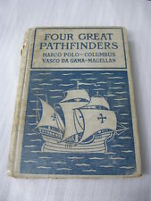 Four Great Pathfinders Book Marco Polo Columbus Gama Magellan Old Antique 1905