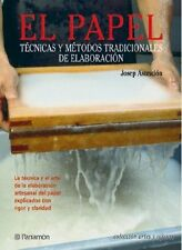 PAPEL, EL. Tecnicas y metodos tradicionales de elaboracion (Spanish Edition)