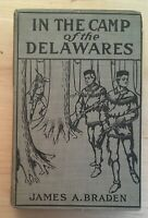 Vintage Hardback In the Camp of the Delawares by James A. Braden 1907 Book