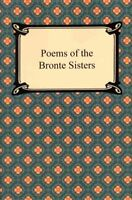 Poems of the Bronte Sisters, Paperback by Bronte, Charlotte; Bronte, Emily; B...