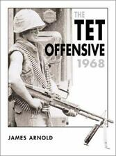 New Trade Editions: The Tet Offensive 1968 David Lomas James Arnold Vietnam