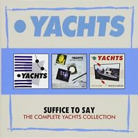 YACHTS - SUFFICE TO SAY: THE COMPLETE YACHTS COLLECTION (3CD BOX SET)