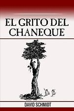 El Grito Del Chaneque by David Schmidt (2016, Paperback, Large Type)
