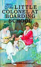 The Little Colonel at Boarding School by Annie Fellows Johnston (English) Paperb