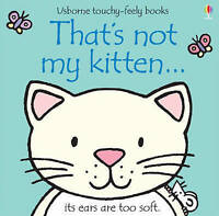 That's Not My Kitten (Touchy-Feely Board Books), Fiona Watt | Board book Book |