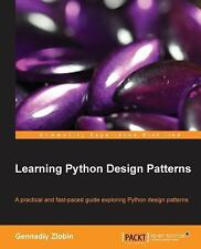 Learning Python Design Patterns, Zlobin, Gennadiy, Good Book