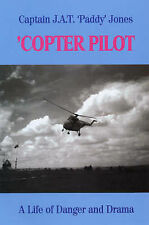 Copter Pilot: A Life of Danger and Drama by J.A.T. Jones (Paperback, 2007)
