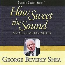 NEW--How Sweet the Sound: My All-Time Favorites (CD, 2004) GAITHER GOSPEL