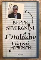 BEPPE SEVERGNINI - L'ITALIANO. LEZIONI SEMISERIE - 1ED. 2007 RIZZOLI (CX)