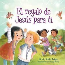 El Regalo de Jesús para Tí by Brad Bright and Kathy Bright (2016, Paperback)