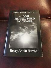 And Heaven Shed No Tears By Henry Armin Herzog Hardback
