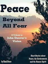 NEW Peace Beyond All Fear: A Tribute to John Denver's Vision by Hank Bruce