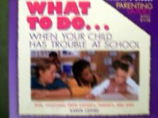 What to Do When Your Child Has Trouble in School by Karen Levine (1997, PB)