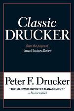 Classic Drucker: From the Pages of Harvard Business Review by Drucker, Peter Fe