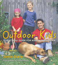 Outdoor Kids: A Practical Guide for Kids in the Garden: Bk.2 by Jamie Durie...