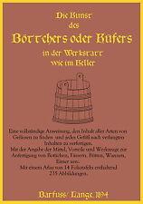 Die Kunst des Böttchers oder Küfers 1894  Böttcher Küfer Handwerk Barfuß (CD)