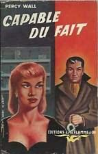 PERCY WALL . CAPABLE DU FAIT. EO . 1952 . ROMAN NOIR . JEF DE WULF . PIN-UP .