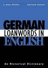 German Loanwords in English : An Historical Dictionary (1994, Hardcover)