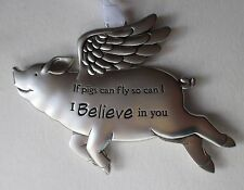 o I believe in you If Pigs can Fly then so can I pig ORNAMENT Ganz angel