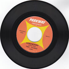 THE TYMES-PARKWAY 891 GROUP SOUL 45RPM SOMEWHERE B/W VIEW FROM MY WINDOW VG++