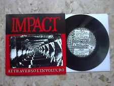"IMPACT - ATTRAVERSO L'INVOLUCRO - 7"" (1987) 2008 italy hc PERFECT MINT REPRESS"