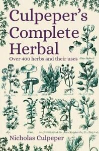 Culpeper's Complete Herbal Over 400 Herbs and Their Uses 9781789503906