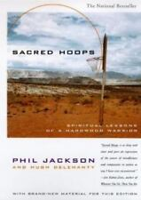 Sacred Hoops : Spiritual Lessons of a Hardwood Warrior by Phil Jackson and...