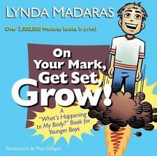 "On Your Mark, Get Set, Grow!: A ""What's Happening to My Body?"" Book for Younger"
