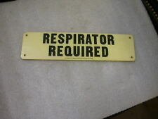 VINTAGE RESPIRATOR REQUIRED SIGN FIBERGLASS 3-1/2 X 14 MAN CAVE SIGN