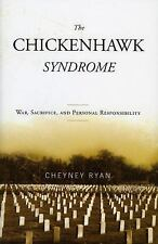 The Chickenhawk Syndrome: War, Sacrifice, and Personal Responsibility-ExLibrary