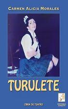 Turulete : Obra de Teatro by Carmen Morales (2016, Paperback)