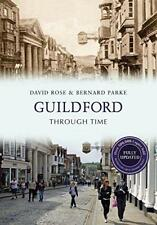 Guildford Through Time (Revised Edition) by Bernard Parke, David Rose Paperbac