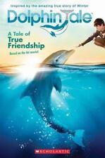 Dolphin Tale: A Tale of True Friendship by Ryan, Emma