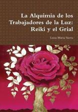 La Alquimia de Los Trabajadores de La Luz: Reiki y El Grial (Hardback or Cased B