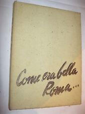 COME ERA BELLA ROMA PIRANESI NELLA ROMA DEL 700 - MASSANI - ITALIA UNIVERSALE